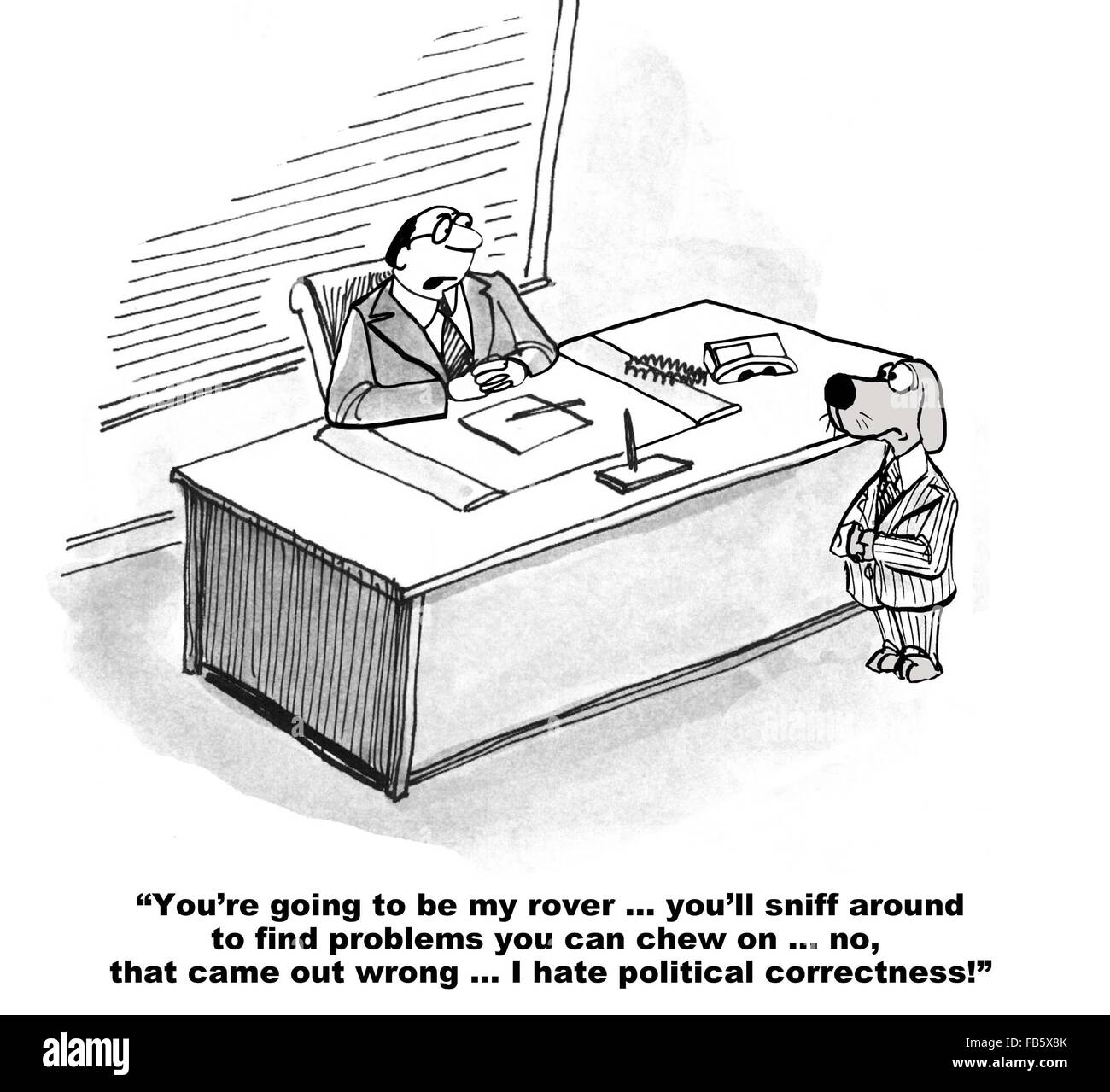 Cartoon about being politically correct.  The secretary dog was to 'sniff' around and find problems to 'chew - Stock Image
