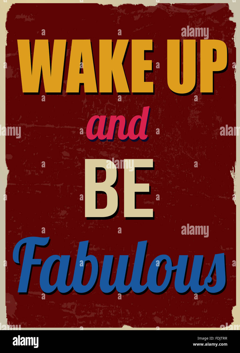 Wake Up And Be Fabulous Inspirational Quote Vintage Grunge Poster