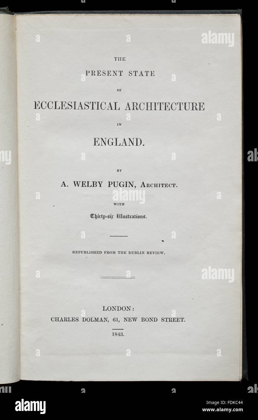 A.W.N. Pugin, The Present State of Ecclesiastical Architecture in England (London, 1843), title-page, at Chirk Castle, - Stock Image