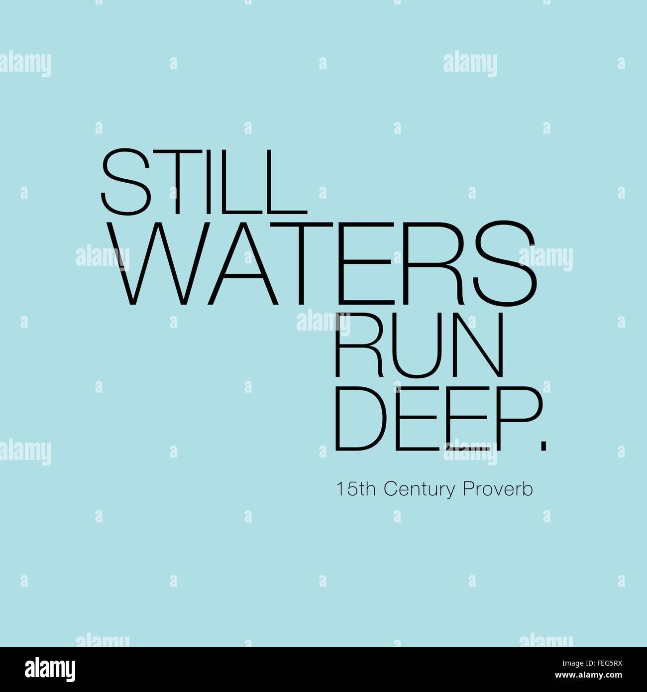'Still Waters Run Deep.' 15th Century Proverb - Stock Vector