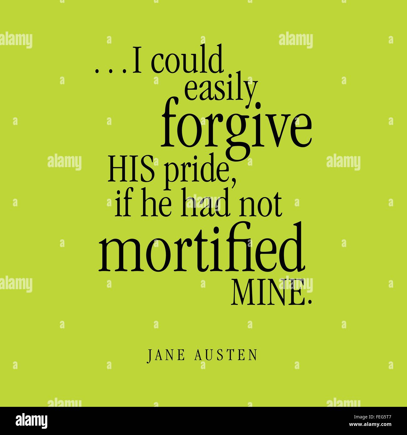 '...I could easily forgive HIS pride, if he had no mortified MINE.' Jane Austen - Stock Vector