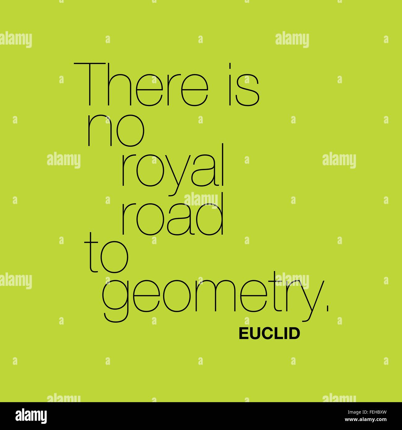 'There is no royal road to geometry.' Euclid - Stock Image