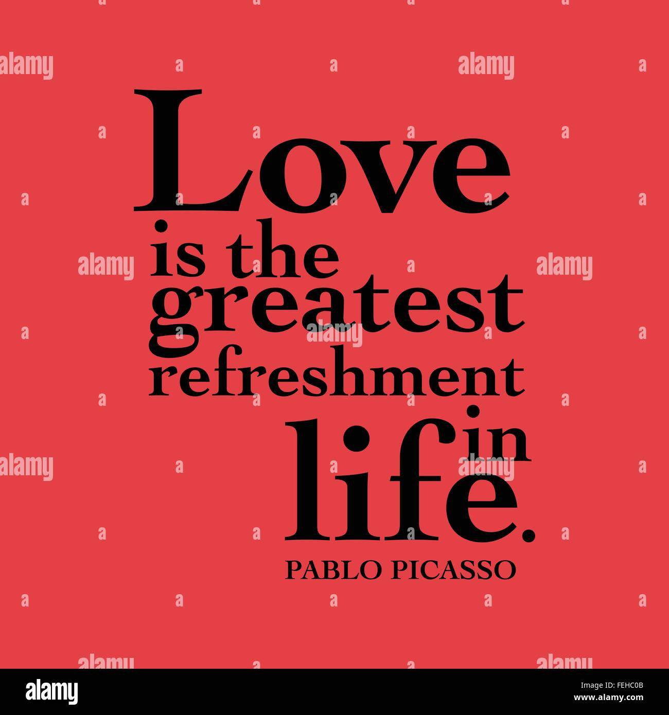 'Love is the greatest refreshment in life.' Pablo Picasso - Stock Vector
