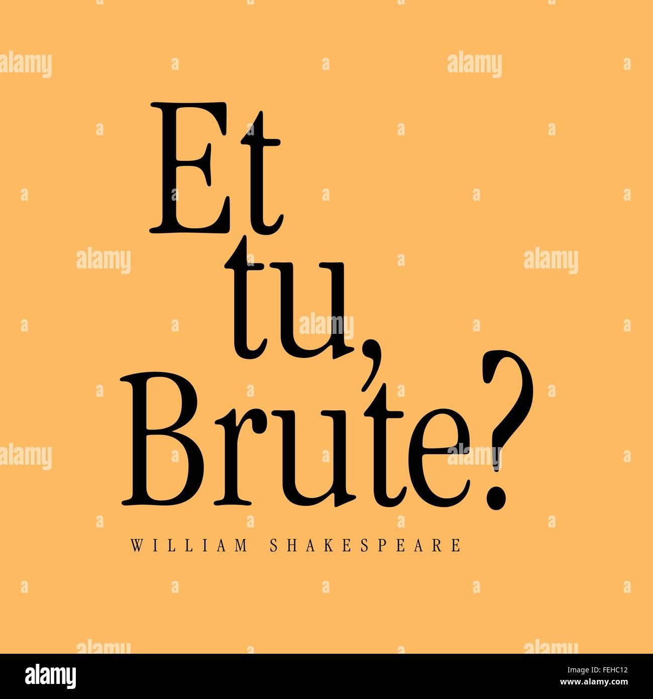 'Et tu, Brute?' William Shakespeare - Stock Image