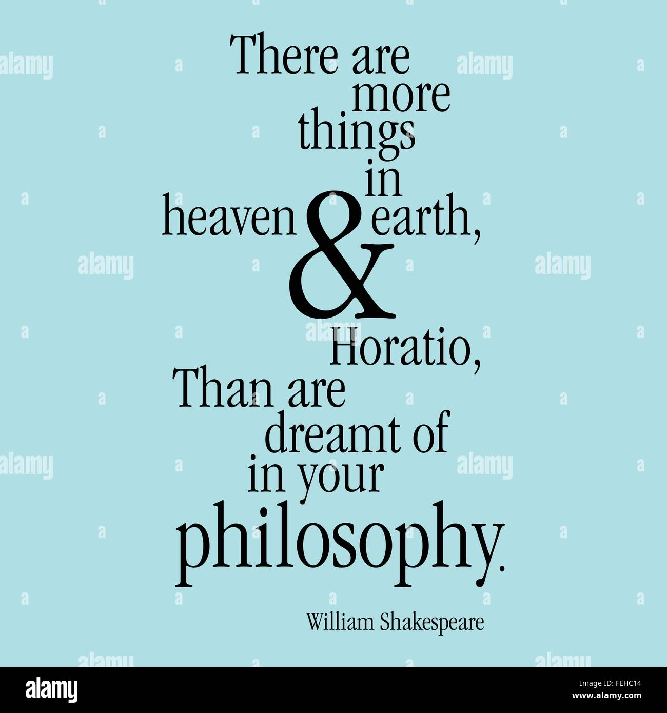There Are More Things In Heaven And >> There Are More Things In Heaven And Earth Horatio Than Are Dreamt
