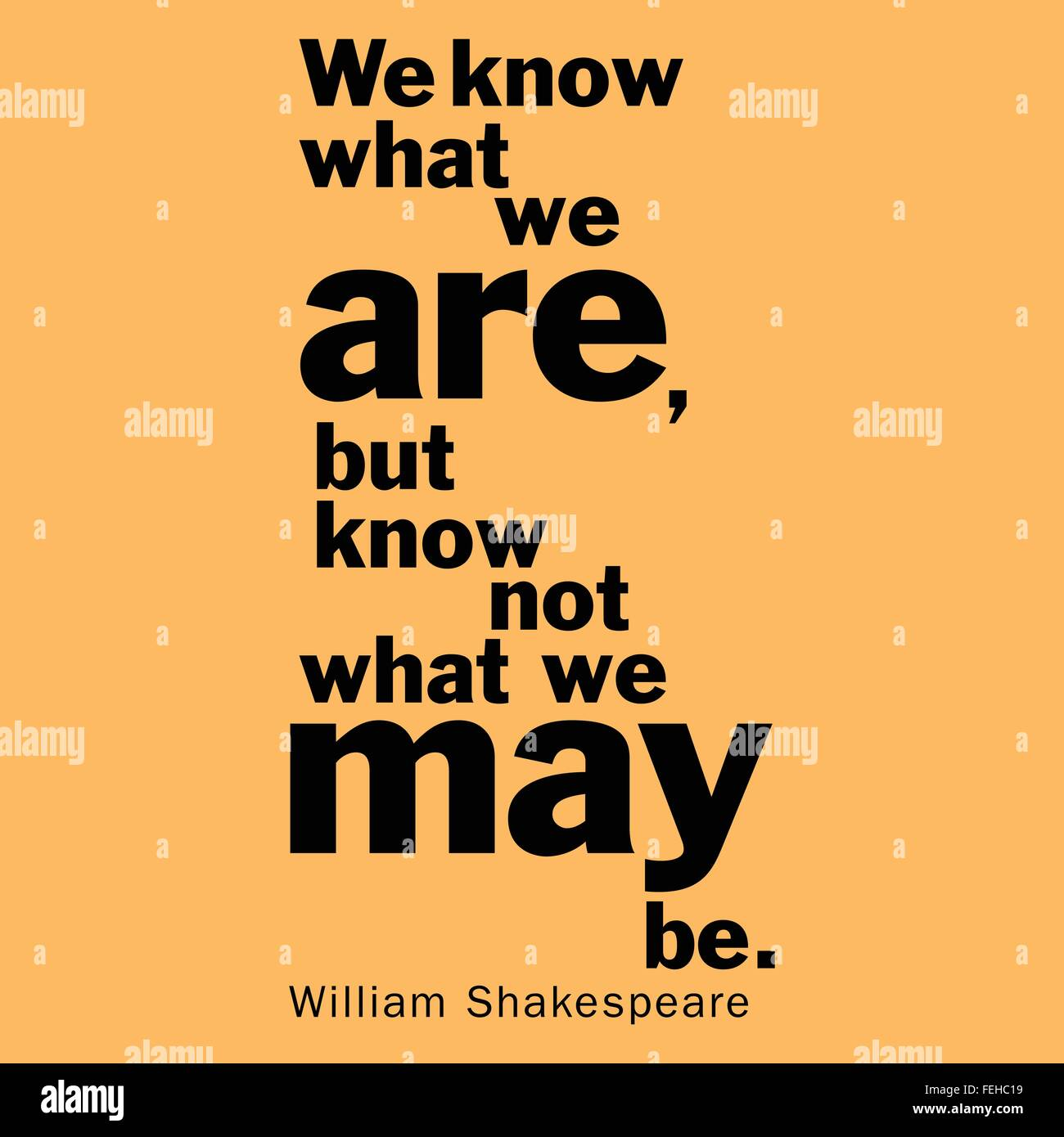 'We know what we are, but know not what we may be.' William Shakespeare - Stock Vector