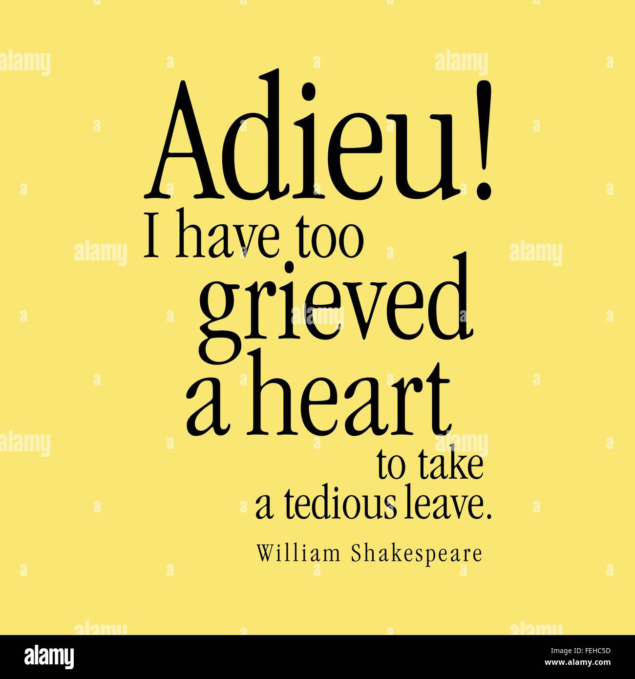 """Adieu! I have too grieved a heart to take a tedious leave."" William Shakespeare Stock Vector"