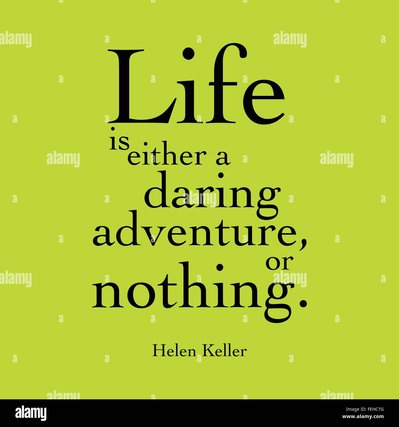 Life Is Either A Daring Adventure Or Nothing Helen Keller Stock