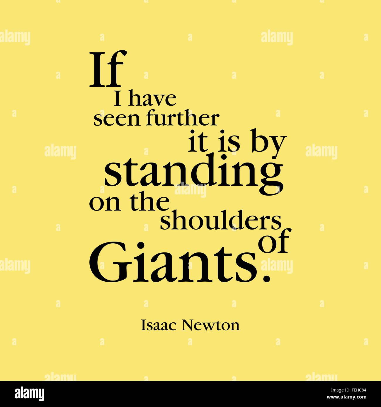 'If I have seen further it is by standing on the shoulders of giants.' Isaac Newton - Stock Vector