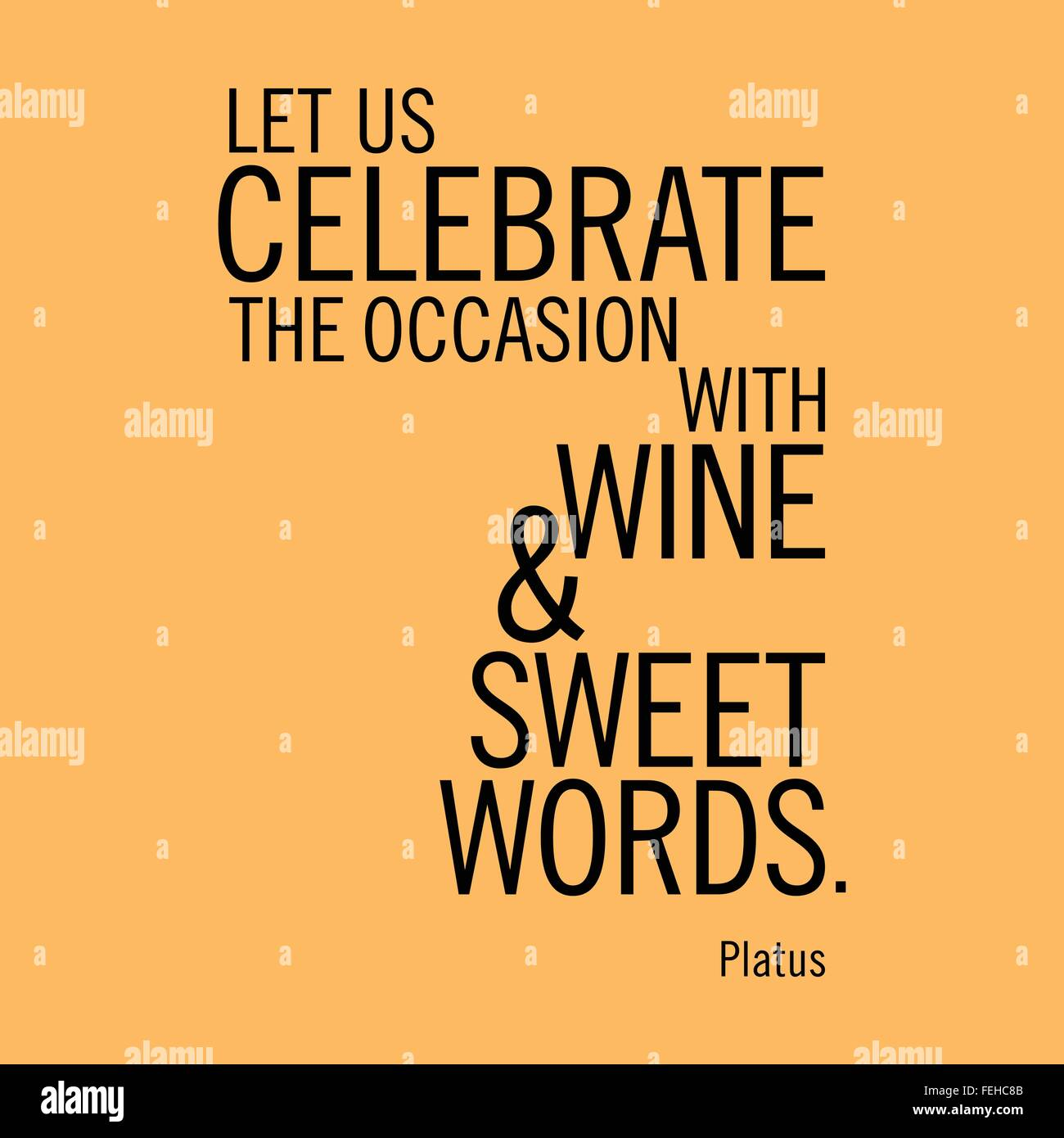 'Let us celebrate the occasion with wine and sweet words.' Platus - Stock Vector