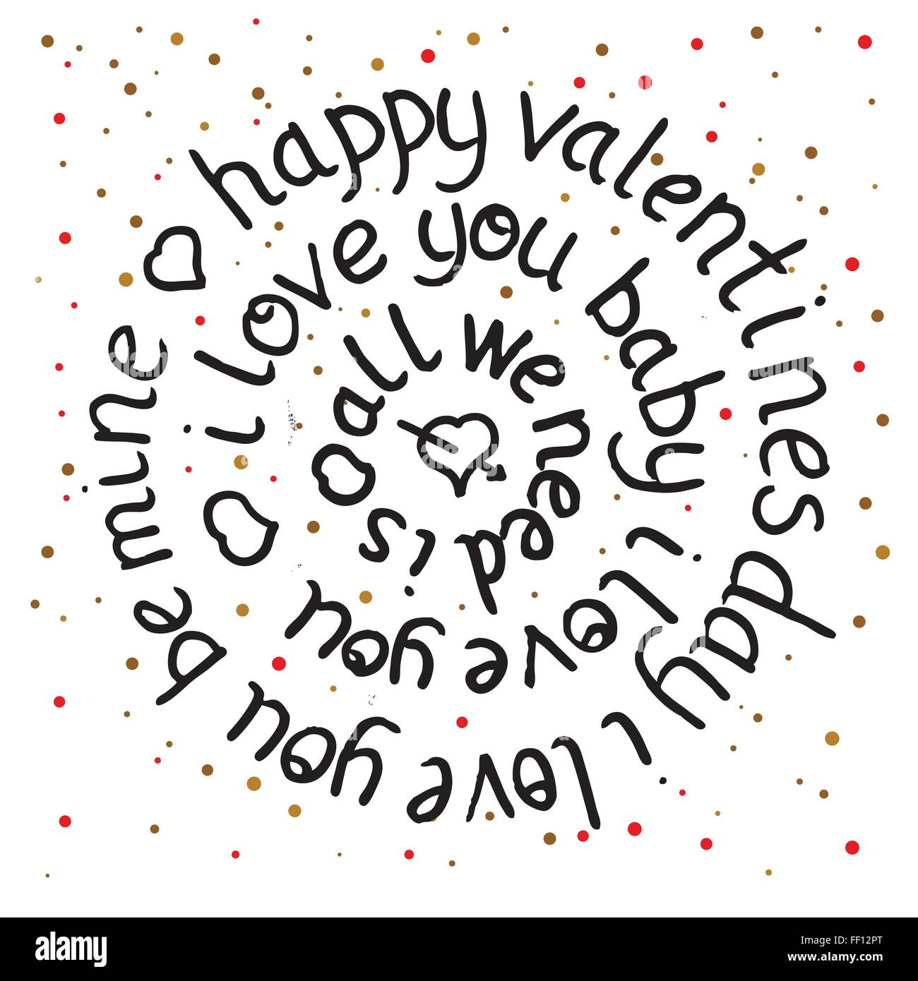 Valentines day round lettering on dot background. Vector illustration. All we need is love. I love you baby. Happy valentines Stock Vector