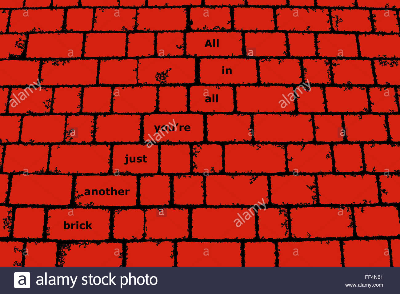 Digitally stylised red brick wall with the words: 'All in all you're just another brick'. Copy space - Stock Image