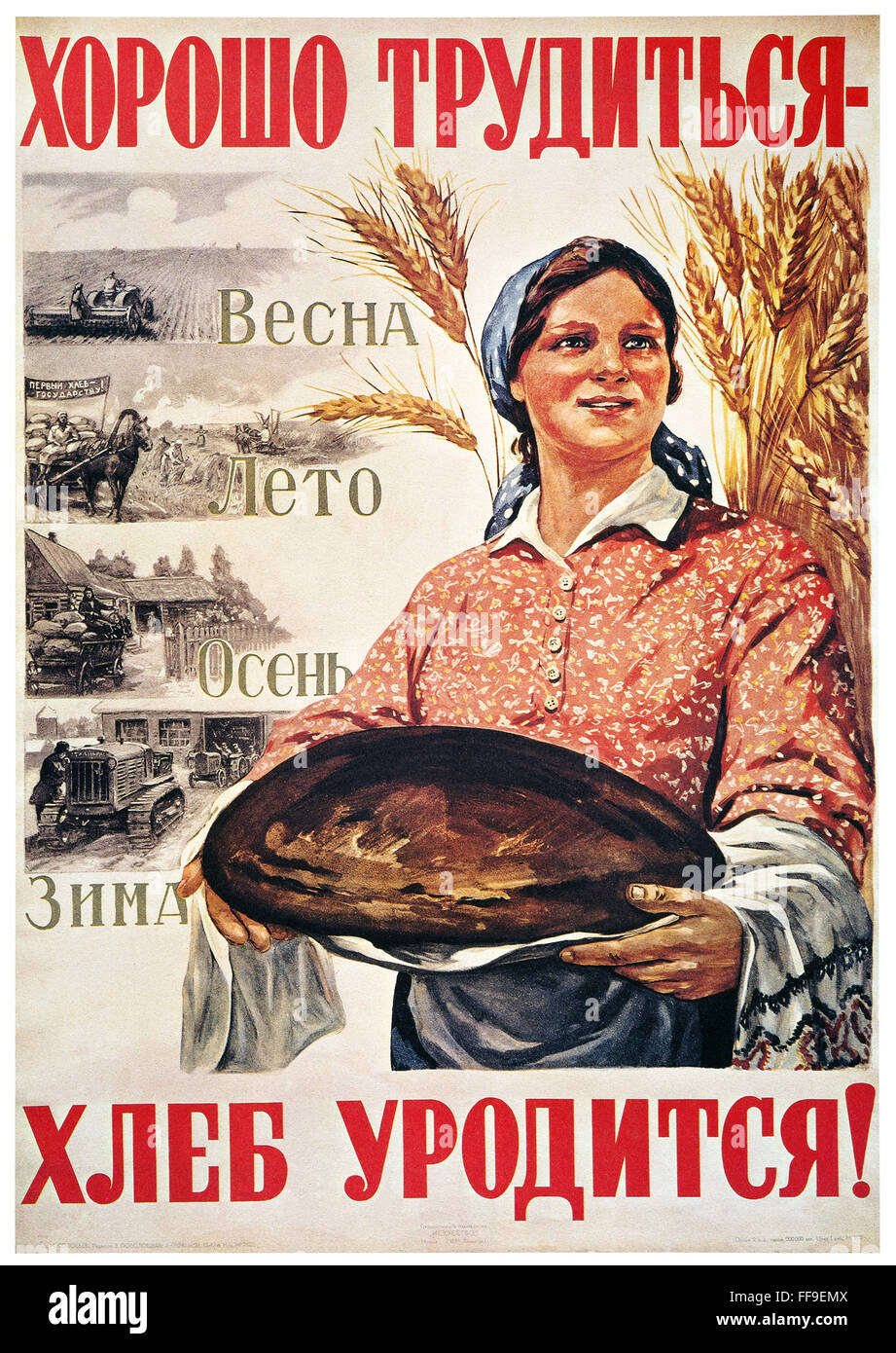 "RUSSIA: COLLECTIVE FARM. /n""Work hard during harvest time and you will be rewarded with plenty of bread!"": Russian Stock Photo"