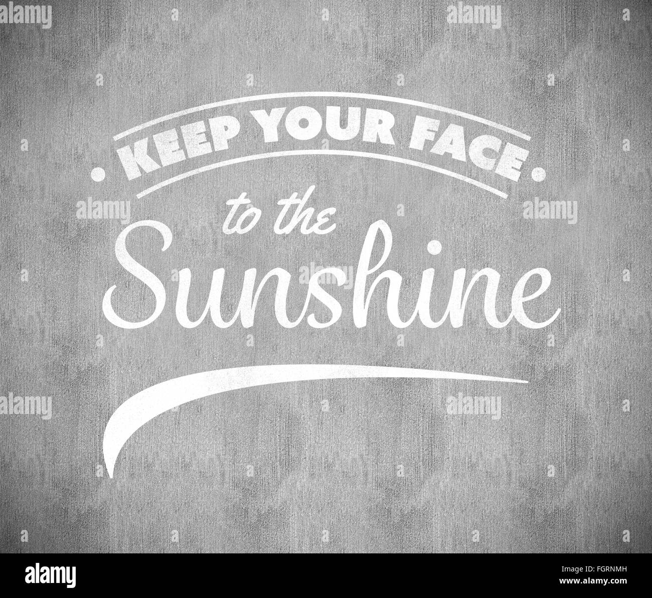 Composite image of message keep your face to the sunshine - Stock Image