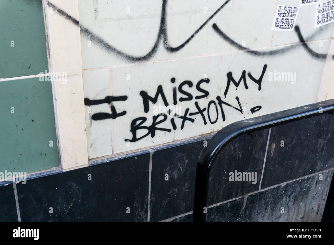 I Miss My Brixton graffiti protesting against gentrification of the area. - Stock Image