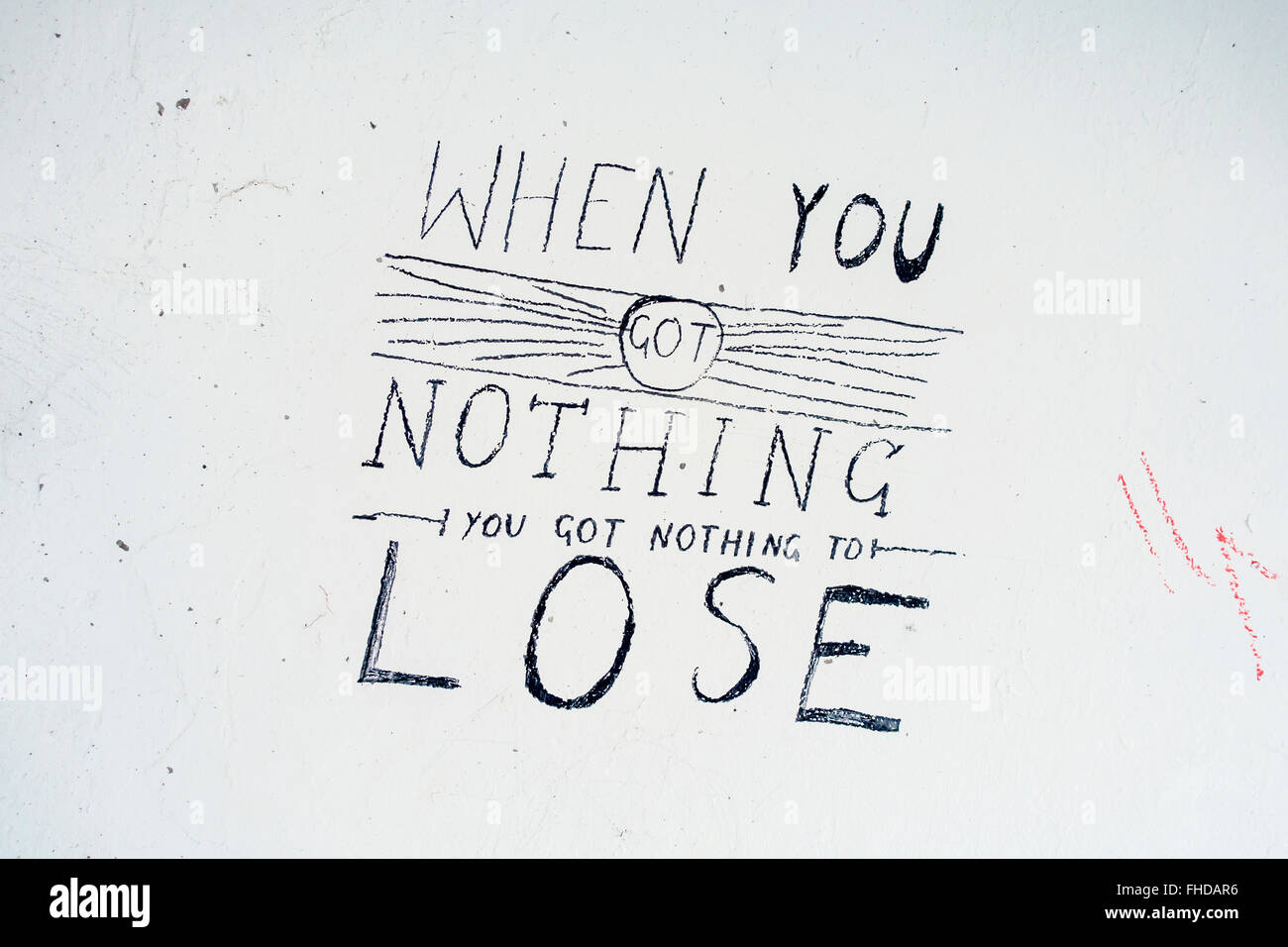Graffiti When You Got Nothing You Got Nothing to Lose - Stock Image