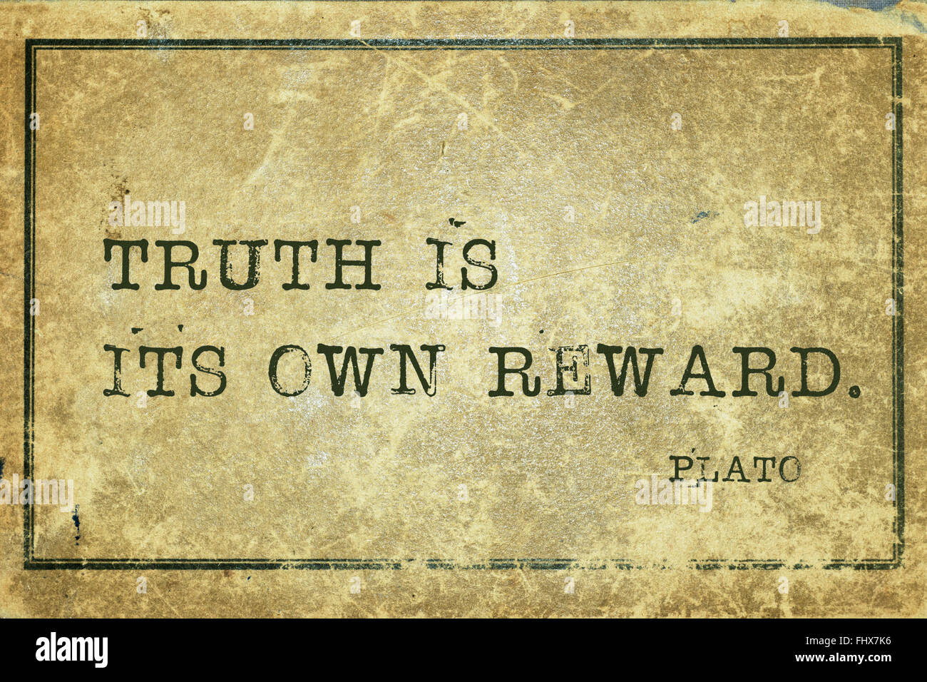 Truth is its own reward - ancient Greek philosopher Plato quote printed on grunge vintage cardboard - Stock Image