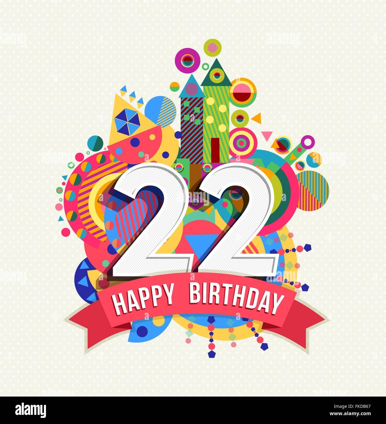 happy birthday twenty two 22 year fun celebration anniversary stock