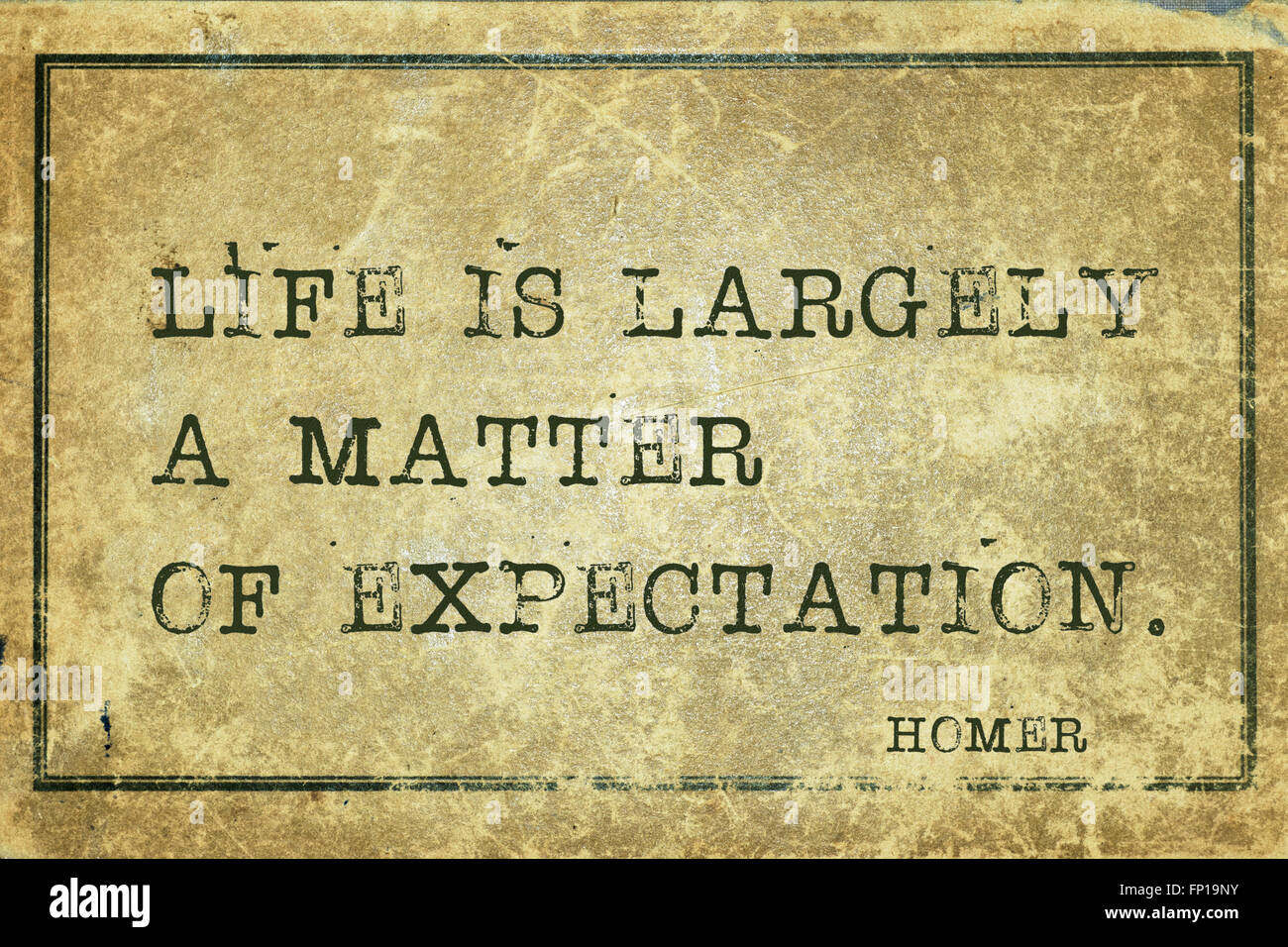 Life is largely a matter of expectation - ancient Greek poet ...