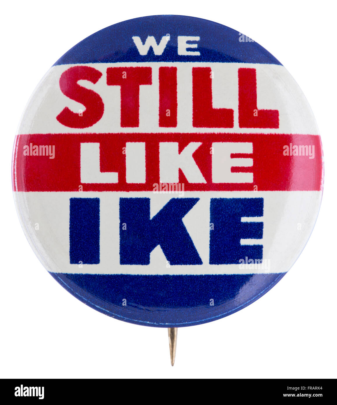 1956 Dwight D. Eisenhower presidential campaign pin back button badge with the slogan of We Still Like Ike - Stock Image