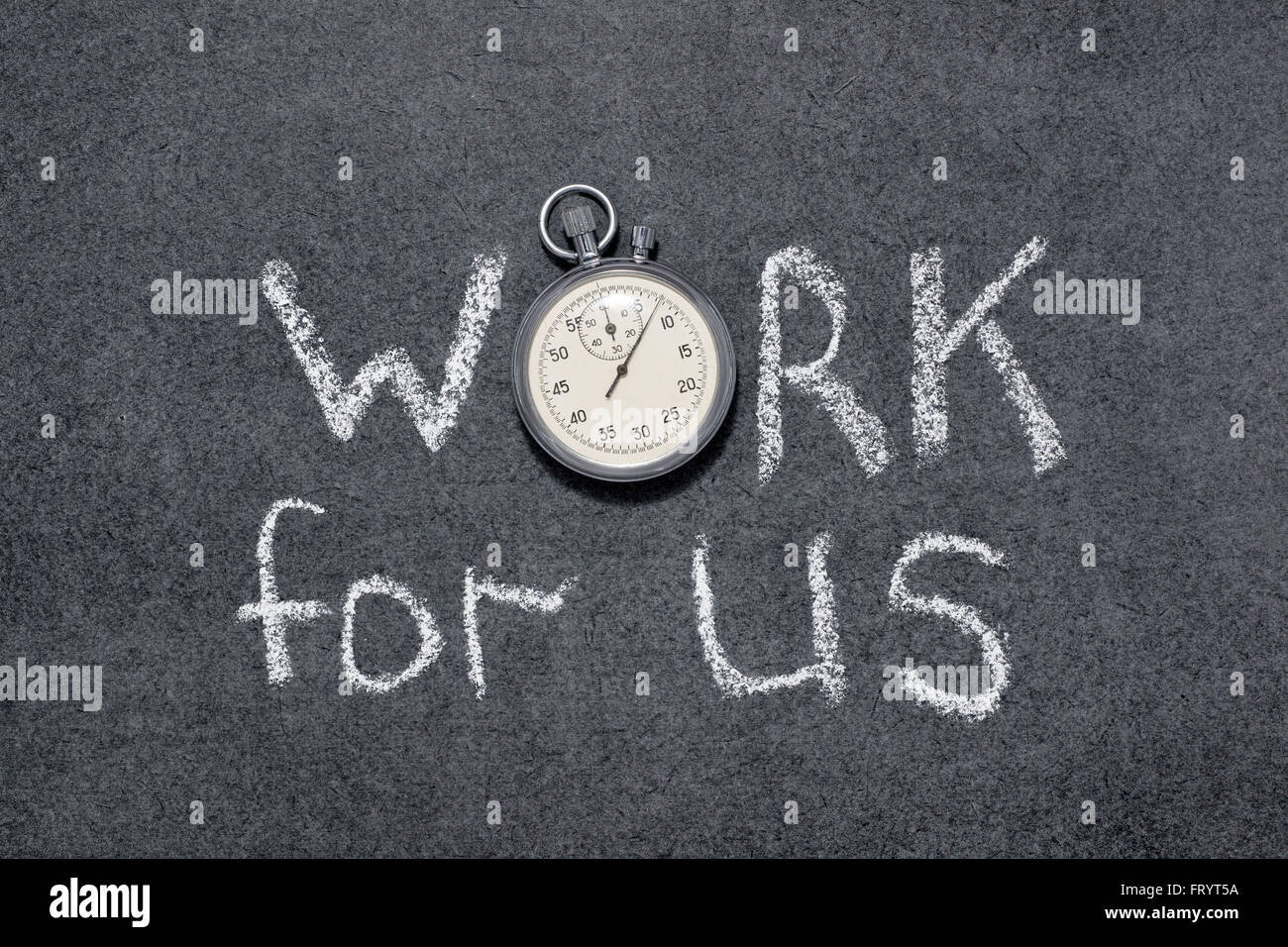work for us phrase handwritten on chalkboard with vintage precise stopwatch used instead of O - Stock Image