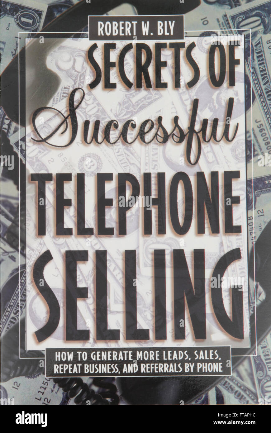 The book Secrets of Successful Telephone Selling by Robert W Bly - Stock Image