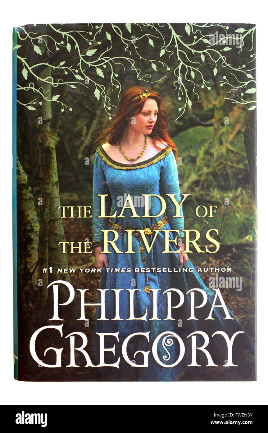 The front cover of The Lady of The Rivers by Philippa Gregory photographed against a white background. - Stock Image