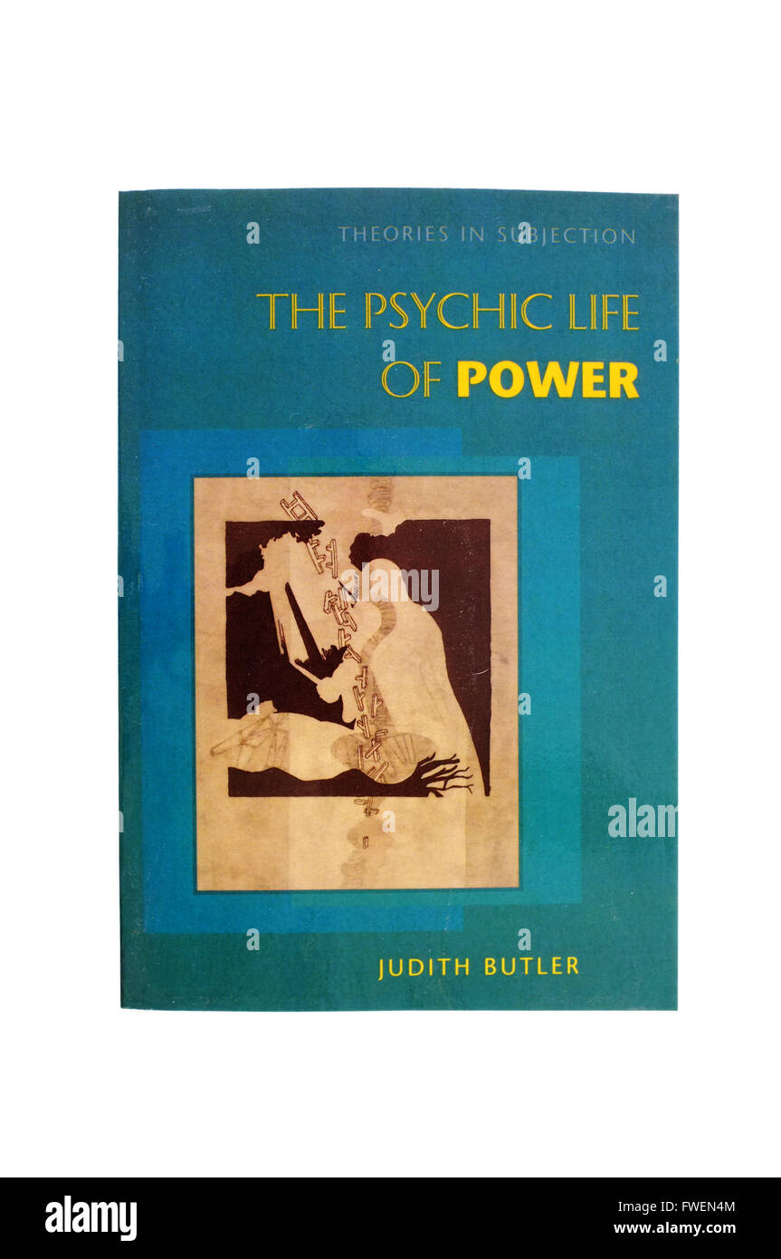 The front cover of The Psychic Life Of Power by Judith Butler photographed against a white background. - Stock Image