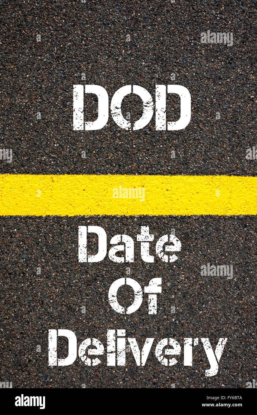 Concept image of Business Acronym DOD Date Of Delivery written over road marking yellow paint line - Stock Image