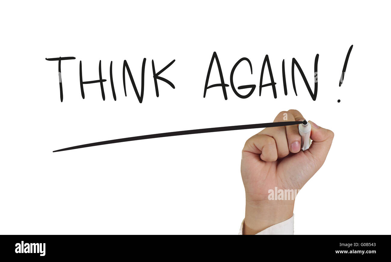 Motivational concept, image of a hand holding marker and write Think Again, isolated on white - Stock Image