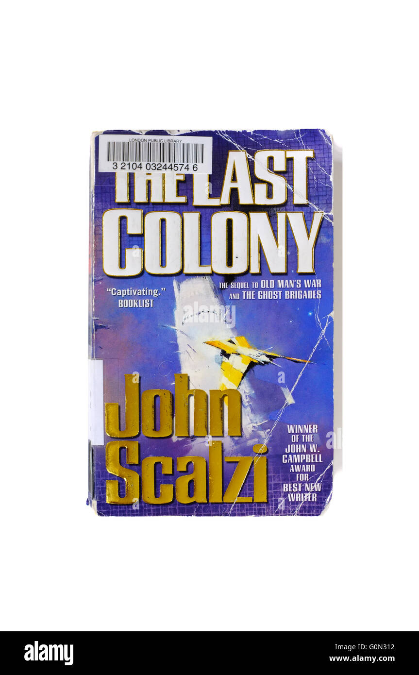 The front cover of The Last Colony by John Scalzi photographed against a white background. - Stock Image