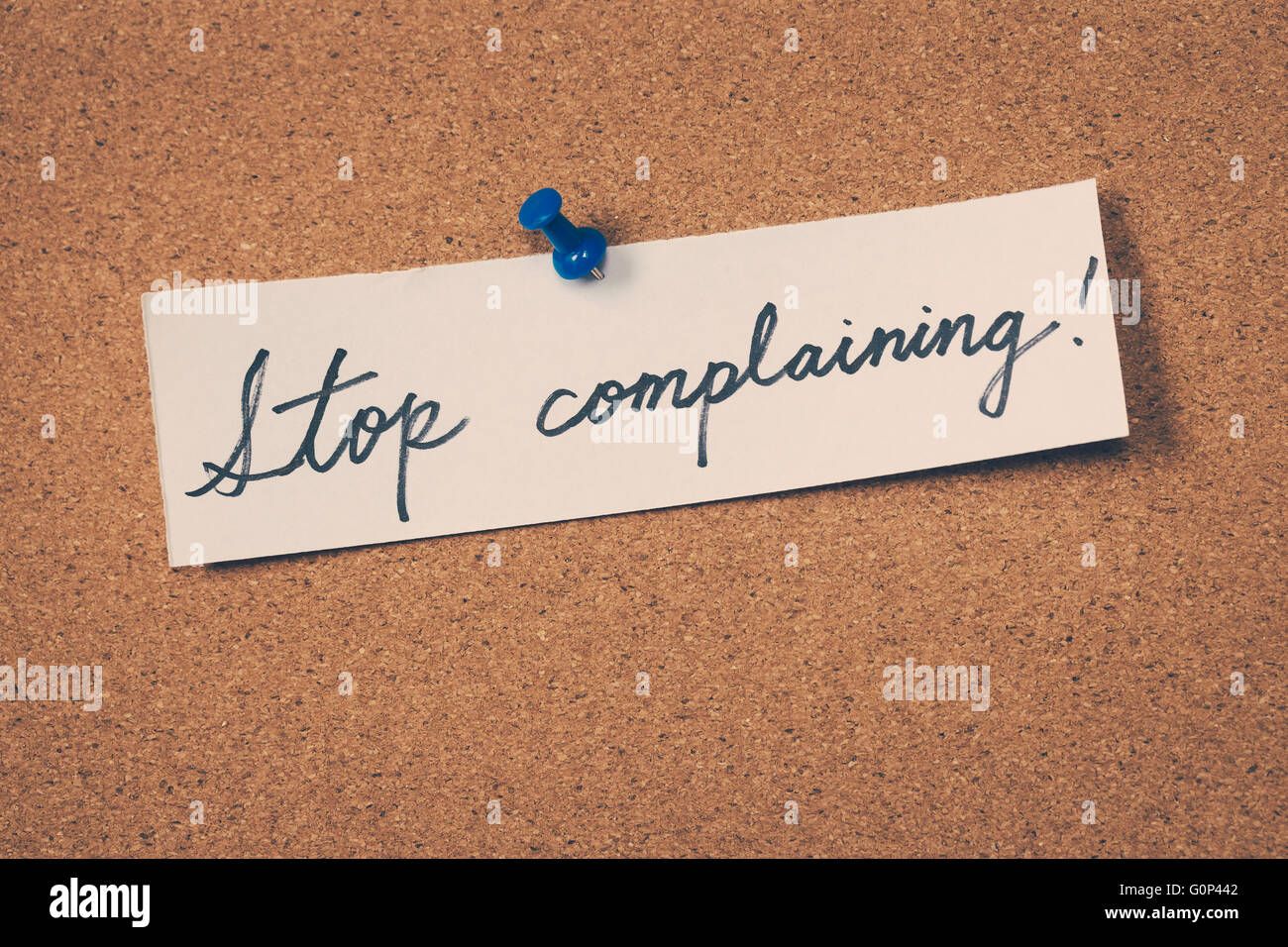 Stop Complaining - Stock Image