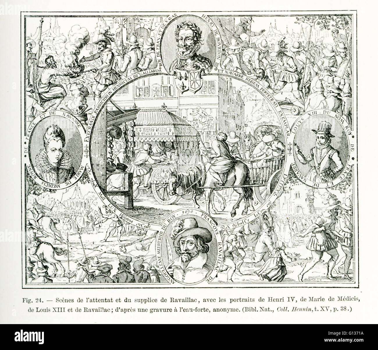 The caption for this engraving reads: Scenes of the attack and torture of Ravaillac, with portraits of Henri IV, - Stock Image