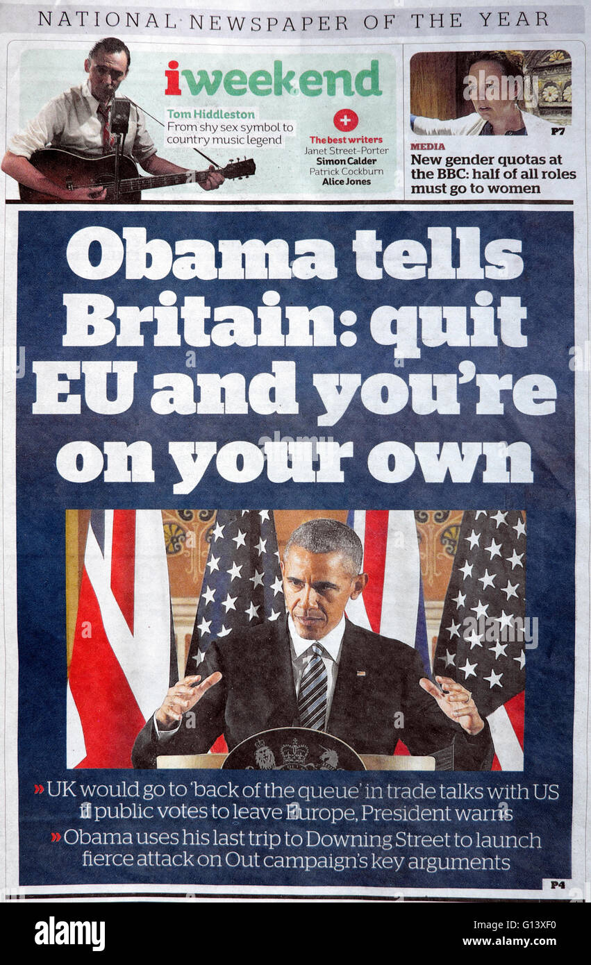 Front page Independent newspaper headline 23 April 2016  'Obama tells Britain: quit EU and you're on your - Stock Image