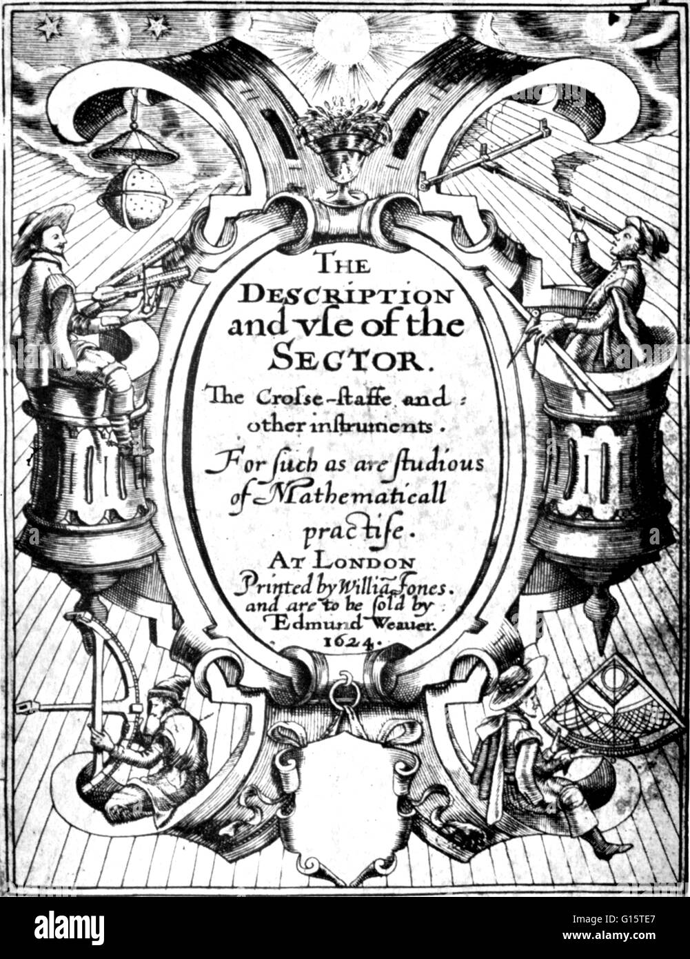 Edmund Gunter was a Welsh mathematician. In 1624 he published a collection of his mathematical works entitled: 'The - Stock Image
