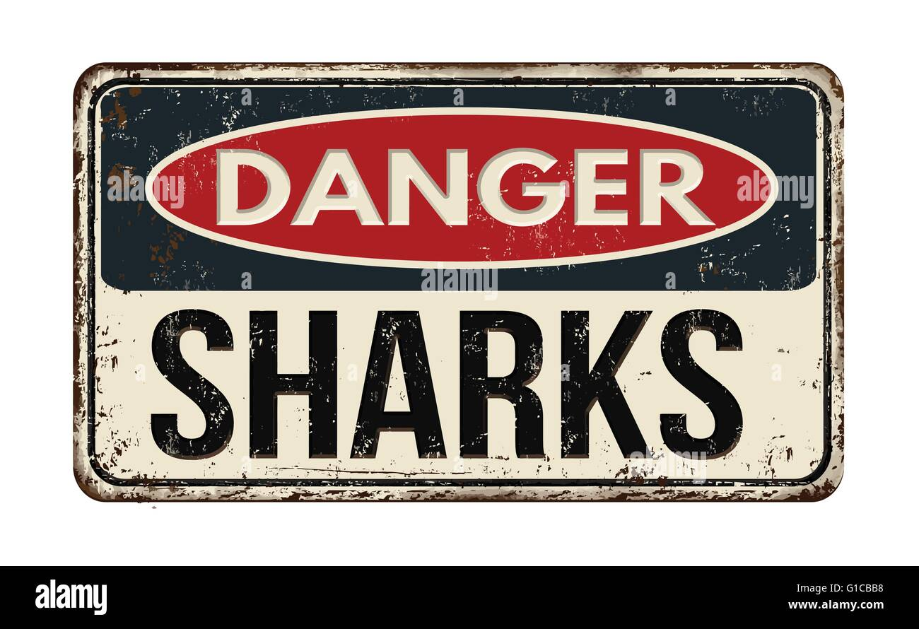 Danger sharks out vintage rusty metal sign on a white background, vector illustration - Stock Vector