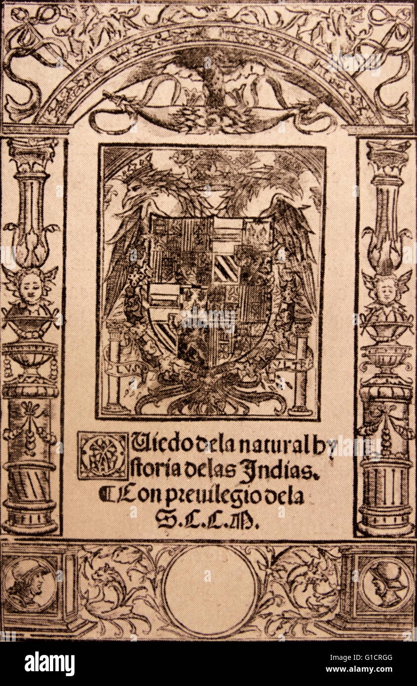 Natural Historia de las Indias (1526); by Gonzalo Fernández de Oviedo  (August 1478 – 1557). Spanish historian and writer. He is commonly known as  'Oviedo' ...