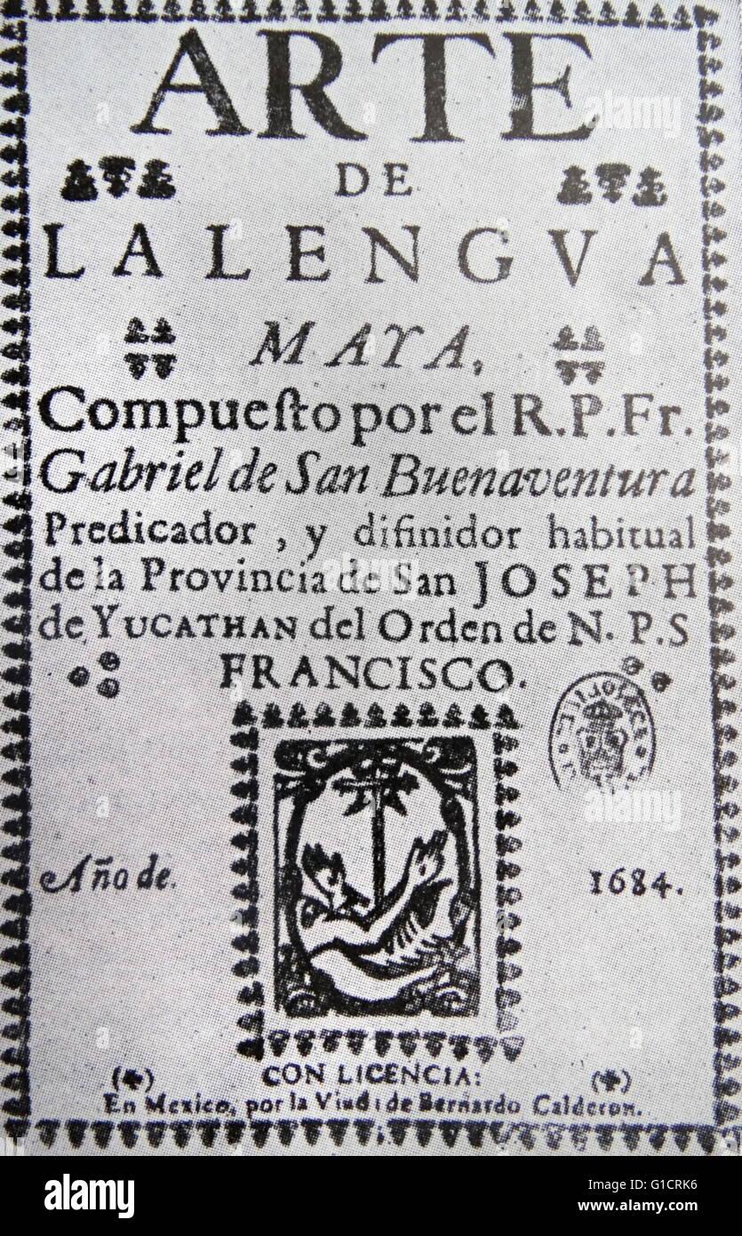 Arte de la lengua Maya' (Mexico; 1684); by Fray Gabriel de San Buenaventura - Stock Image