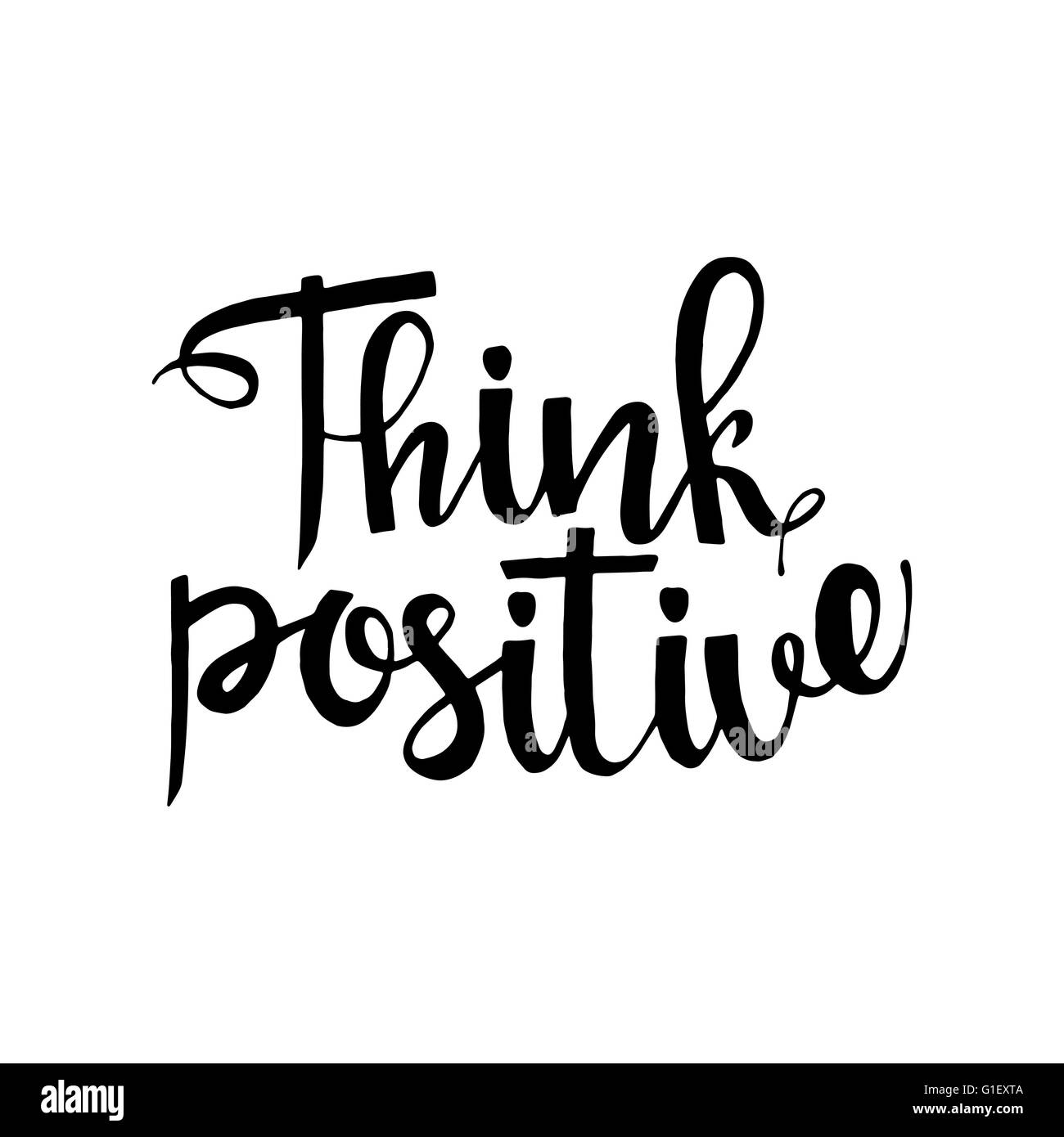 think positive phrase inspirational quote modern