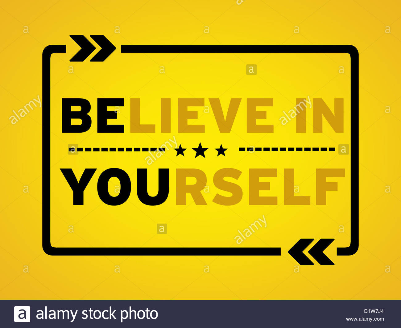 Believe in yourself - Stock Image