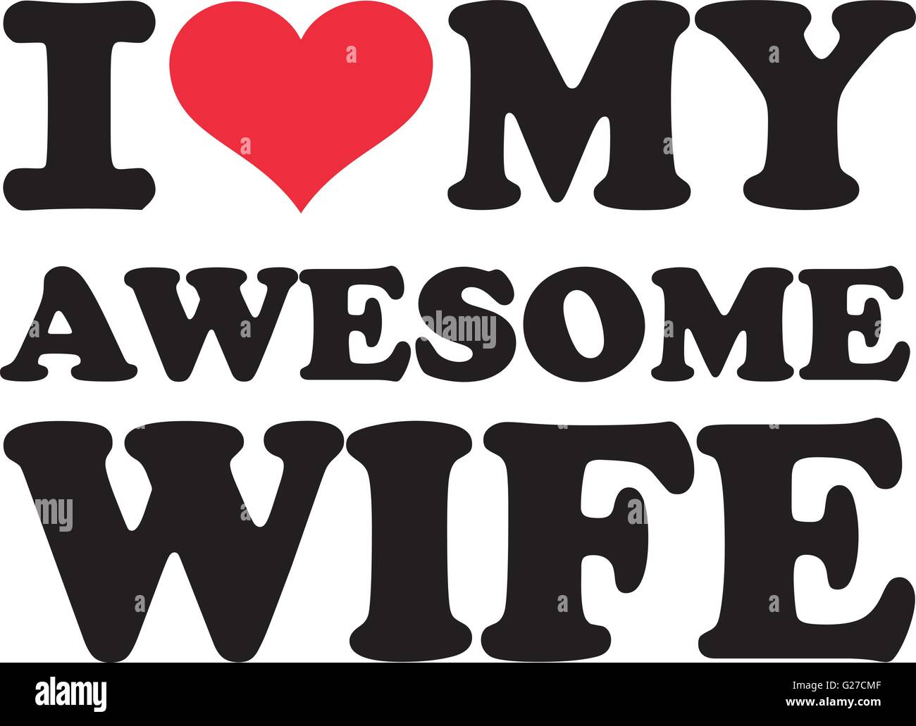 I Love My Awesome Wife Stock Vector Art Illustration Vector Image