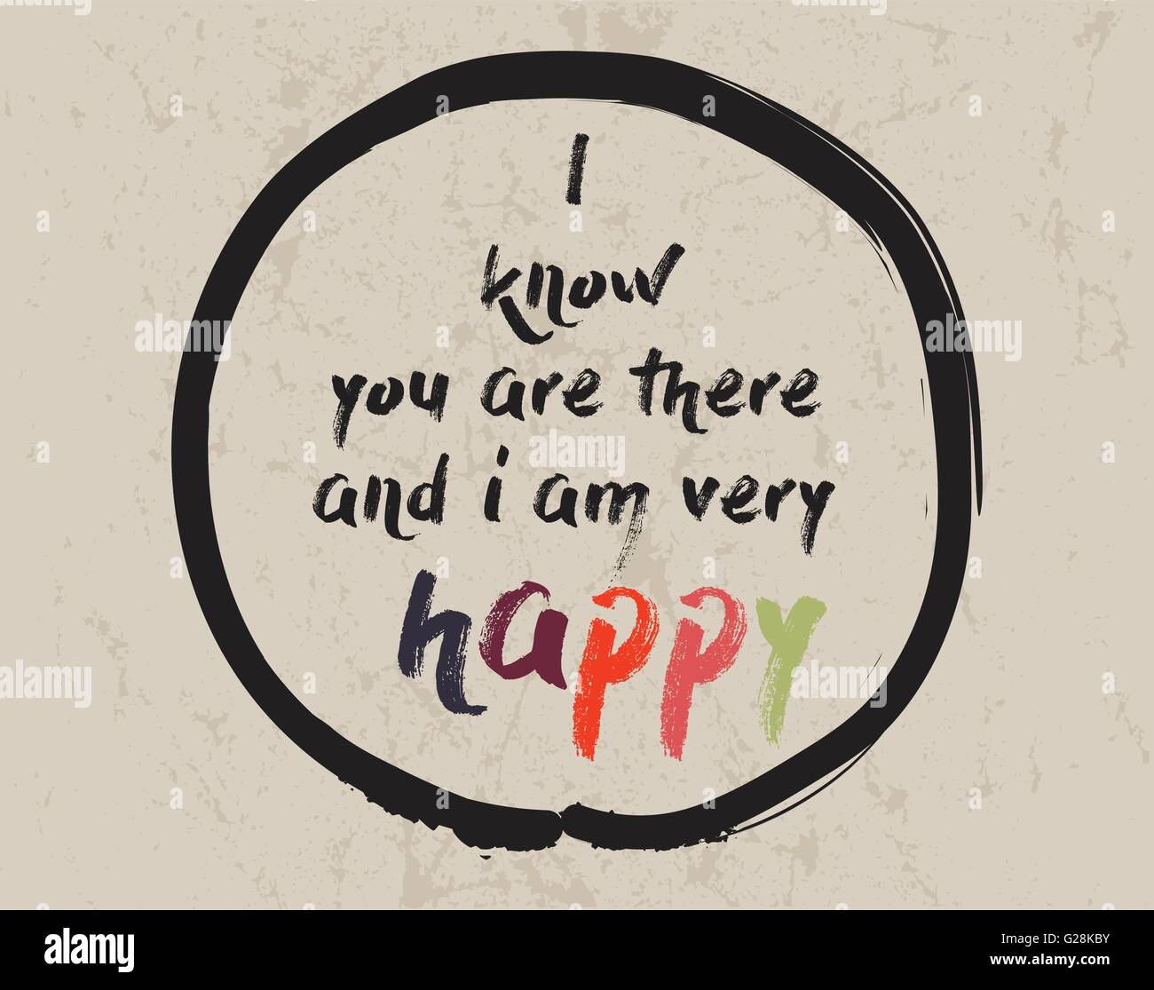 Calligraphy I Know You Are There And I Am Very Happy Inspirational