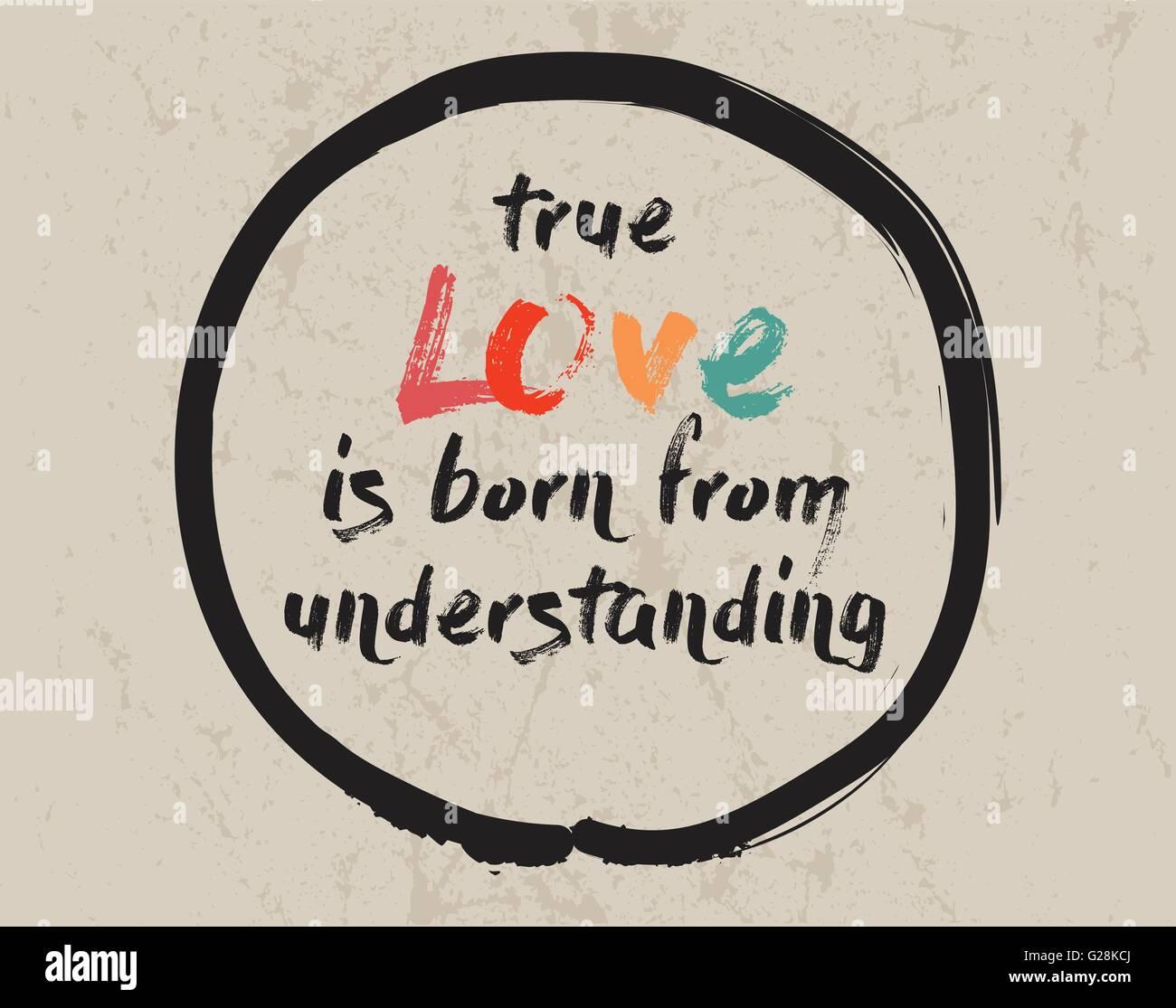 Calligraphy True Love Is Born From Understanding Inspirational