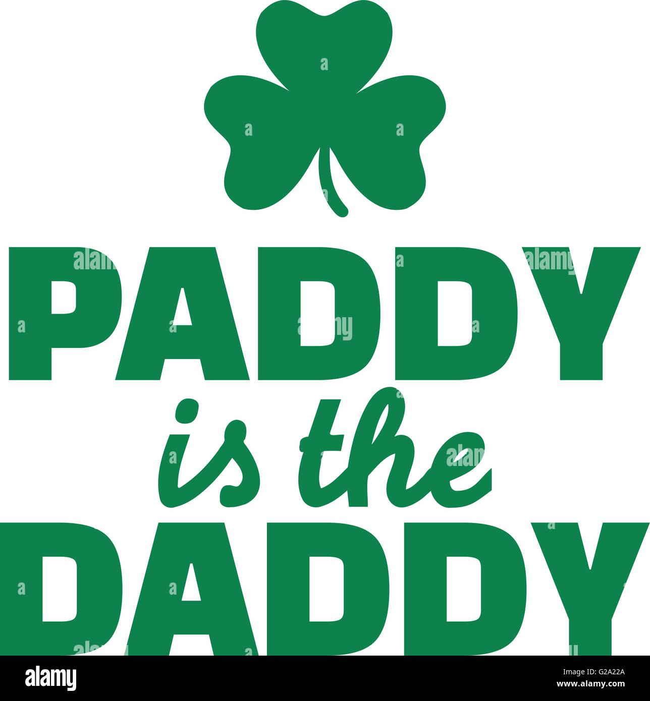 Funny St Patricks Day Quote Paddy Is The Daddy Stock Vector Art
