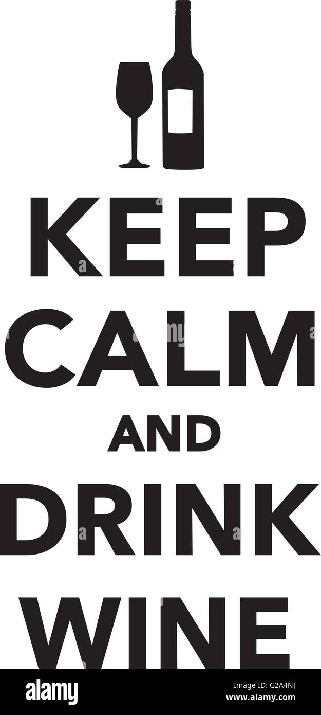 keep calm and drink wine stock vector art illustration vector rh alamy com keep calm vector ai keep calm vector generator