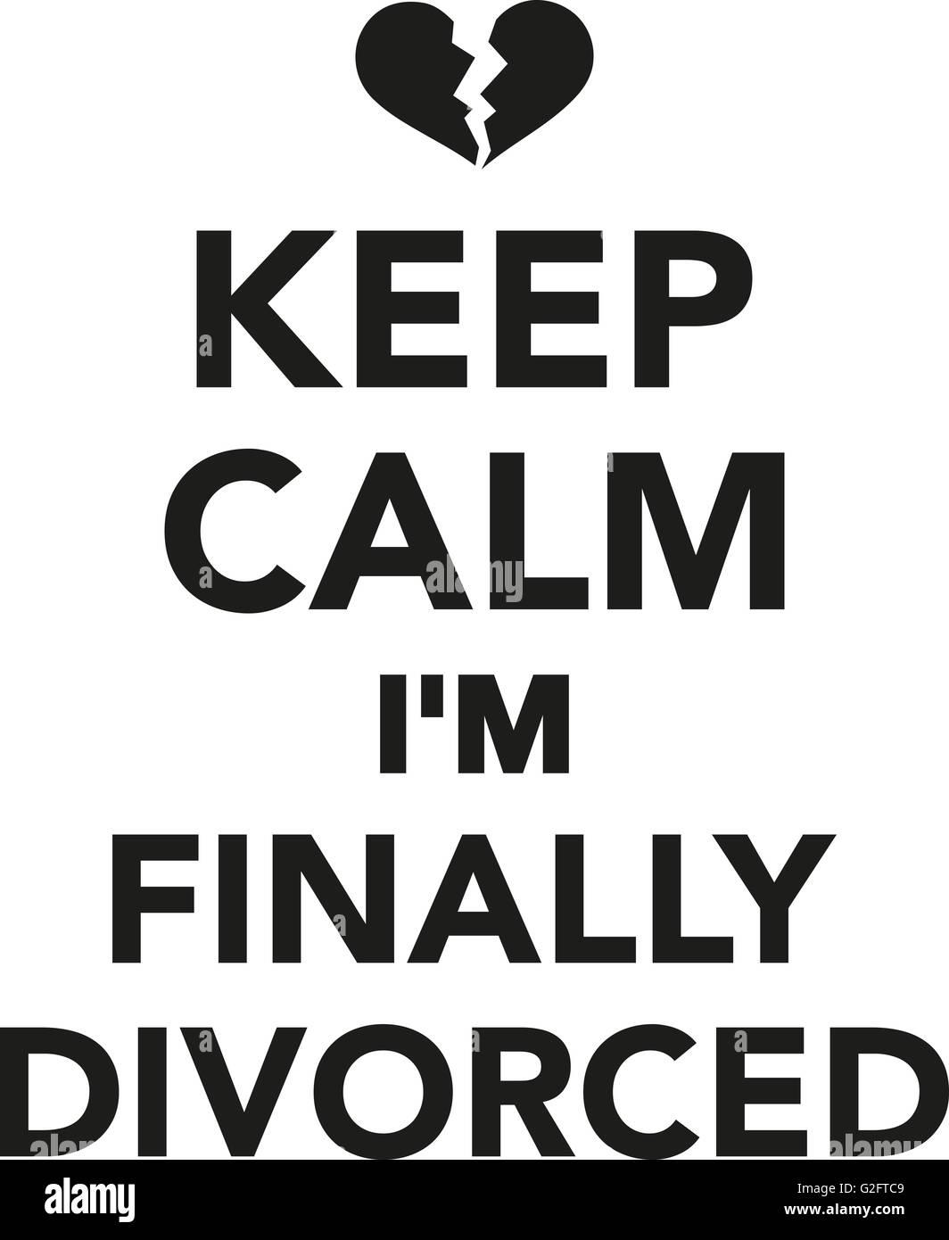 keep calm i m finally divorced stock photo 104839961 alamy
