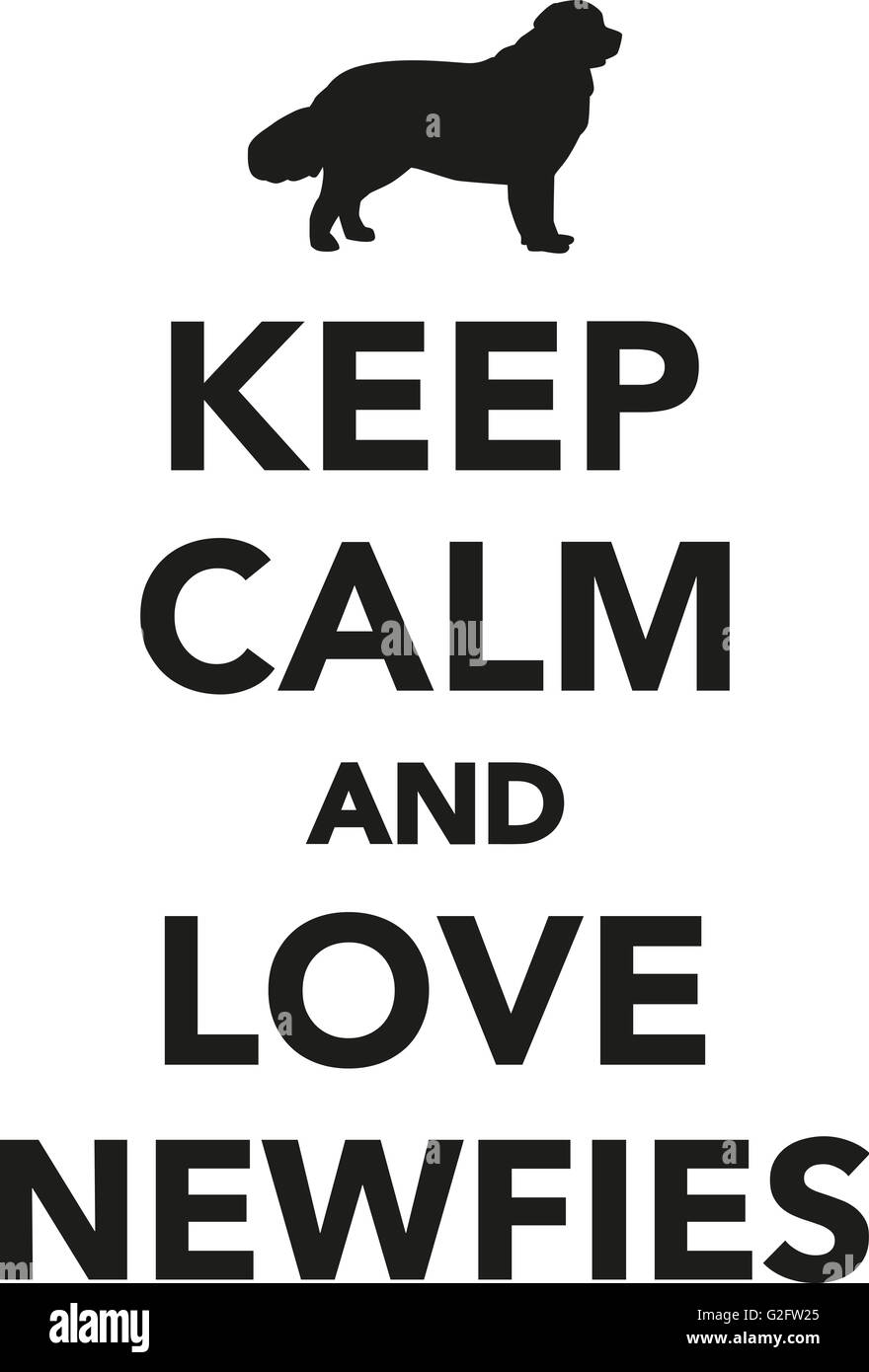 Keep calm and love newfies - Stock Image
