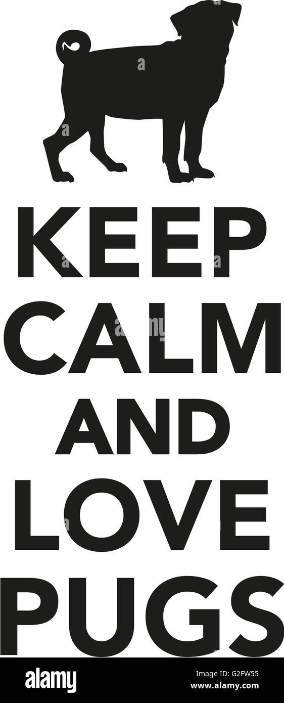 Keep calm and love pugs - Stock Image