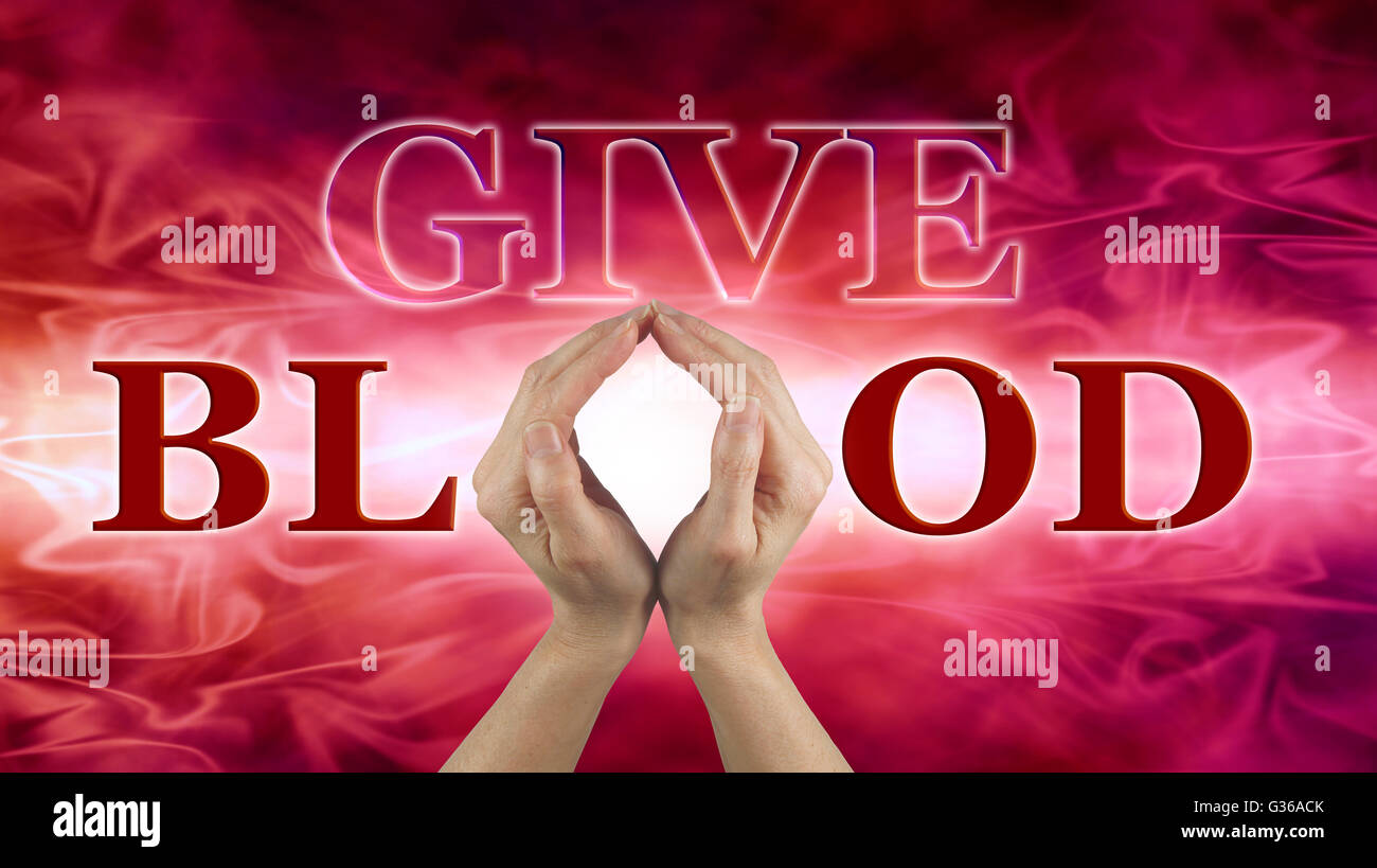Hands held up to make the shape of an O in the word BLOOD with GIVE above, on a red flowing blood-like background - Stock Image