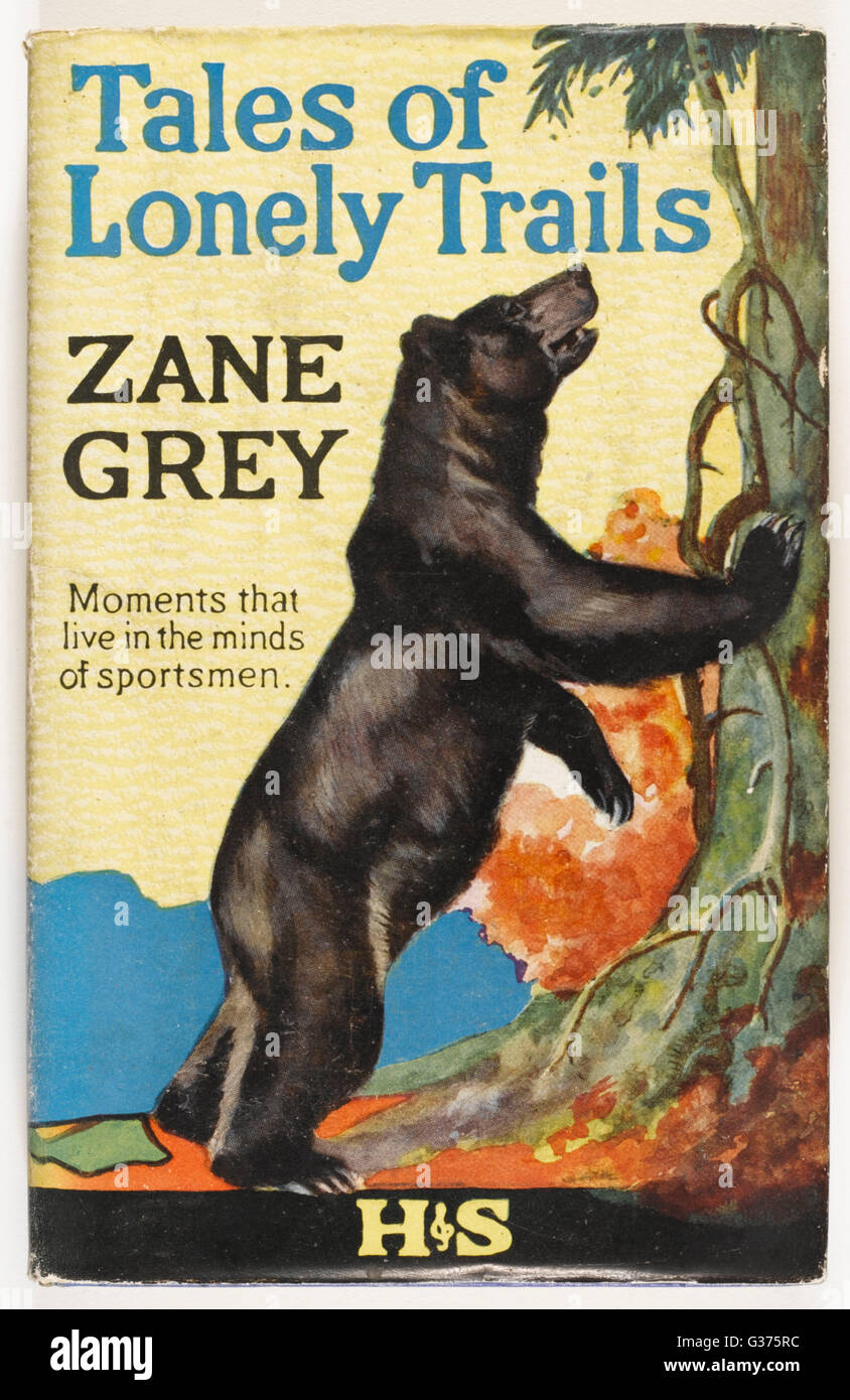 'TALES OF LONELY TRAILS' by  Zane Grey - 'moments that live  in the minds of sportsmen'        Date: - Stock Image